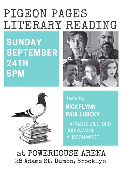 Pigeon Pages Literary Reading: Featuring Nick Flynn, Paul Lisicky, Hannah Beresford, Jodi M. Savage & Alisson Wood