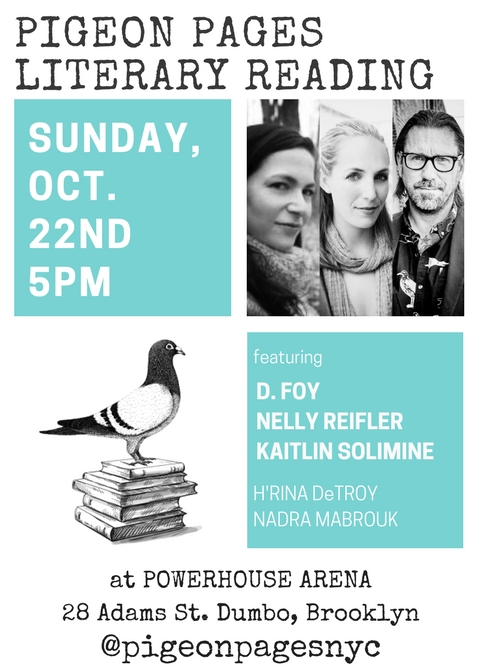 Pigeon Pages Literary Reading: Featuring Kaitlin Solimine, D. Foy, Nelly Reifler, H'Rina DeTroy, & Nadra Mabrouk