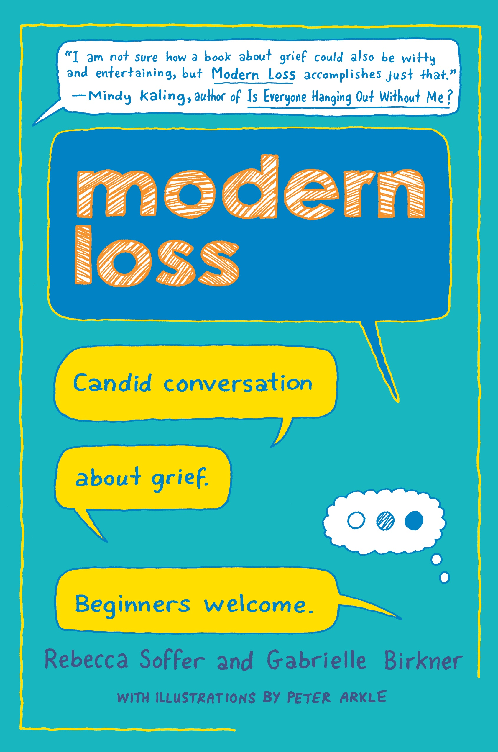 Book Launch: Modern Loss: Candid Conversation About Grief. Beginners Welcome. by Rebecca Soffer & Gabrielle Birkner