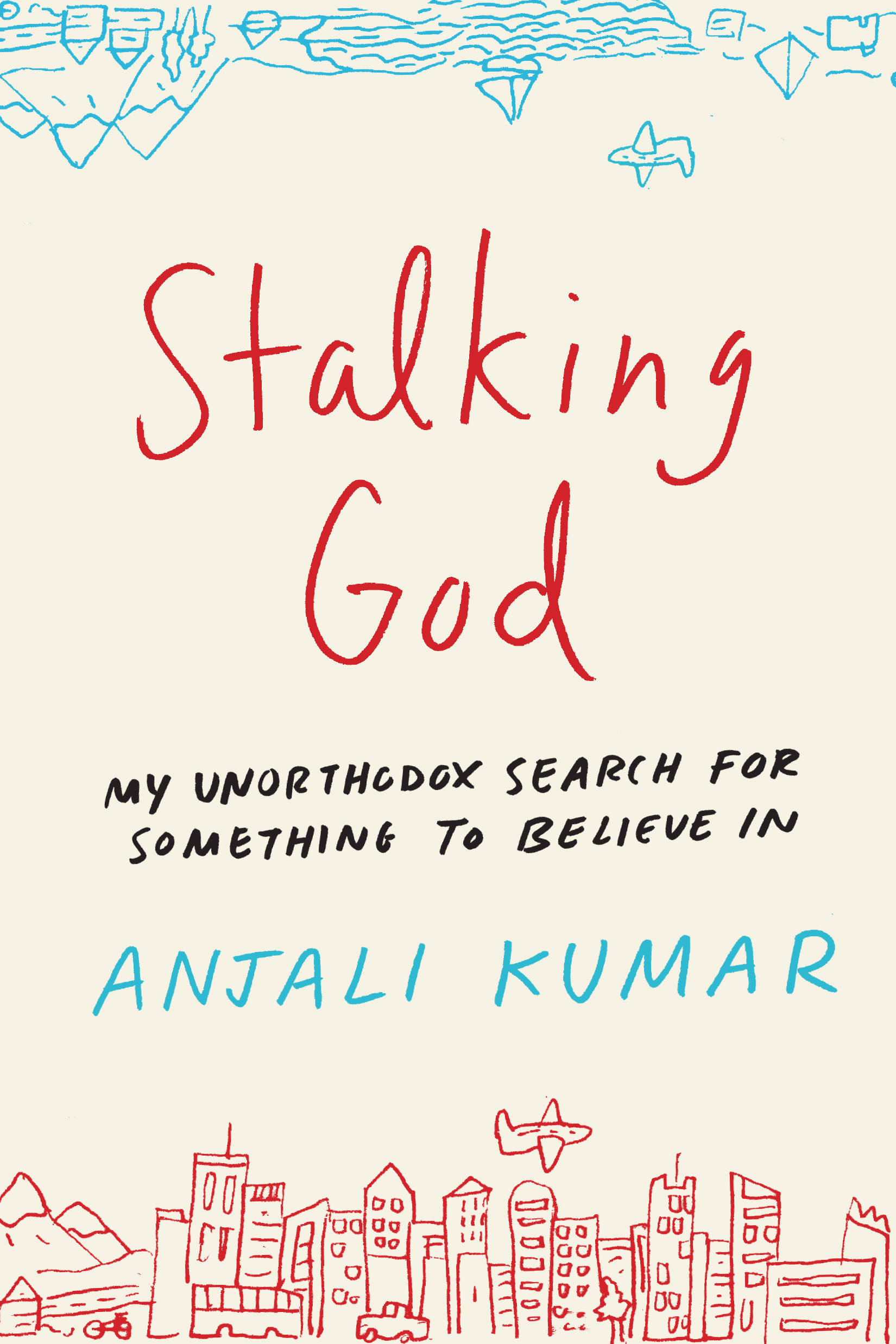 Book Launch: Stalking God: My Unorthodox Search for Something to Believe In by Anjali Kumar — in conversation w/ Sally Kohn