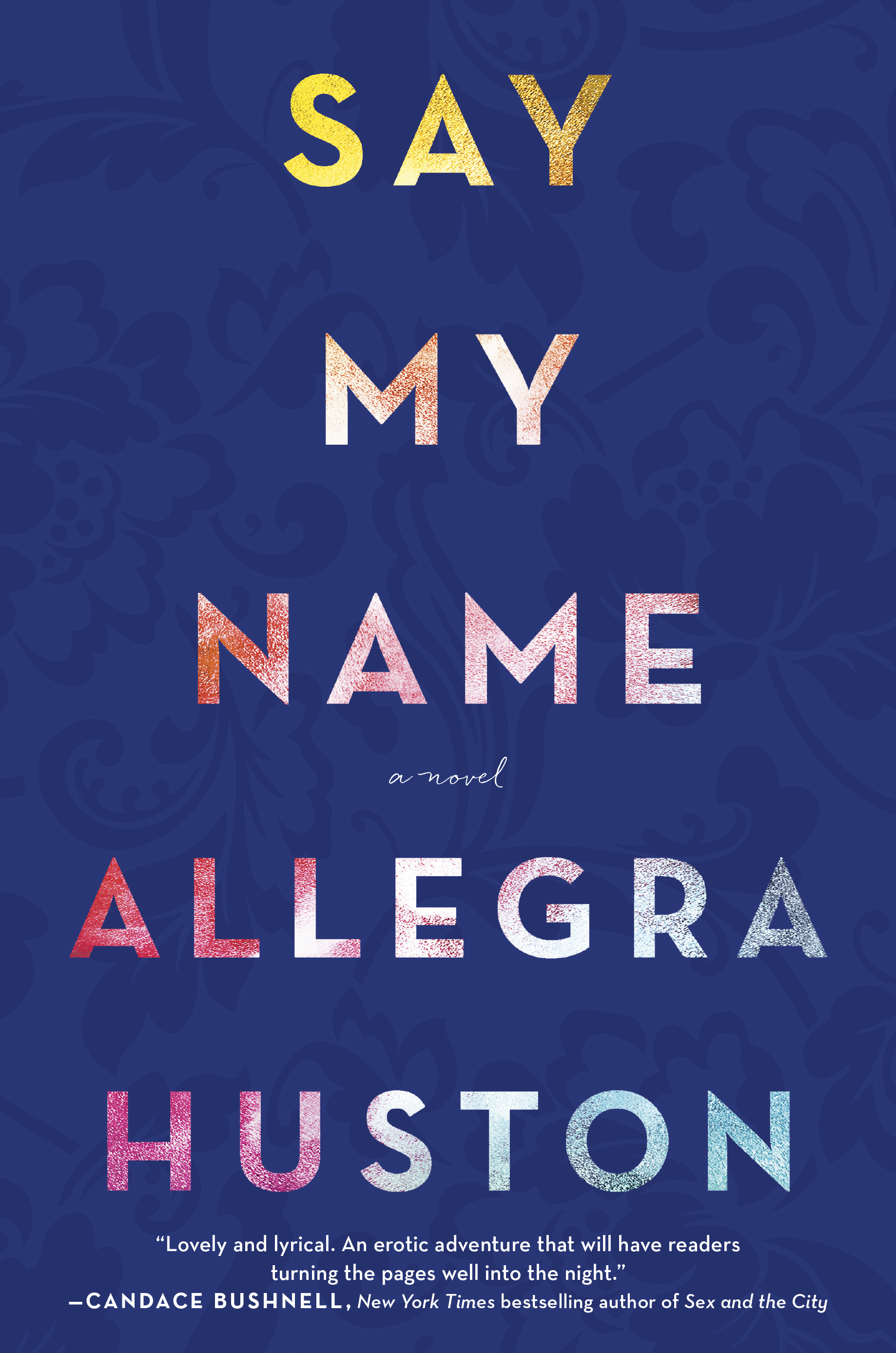 Book Launch: Say My Name by Allegra Huston — in conversation w/ Joan Juliet Buck