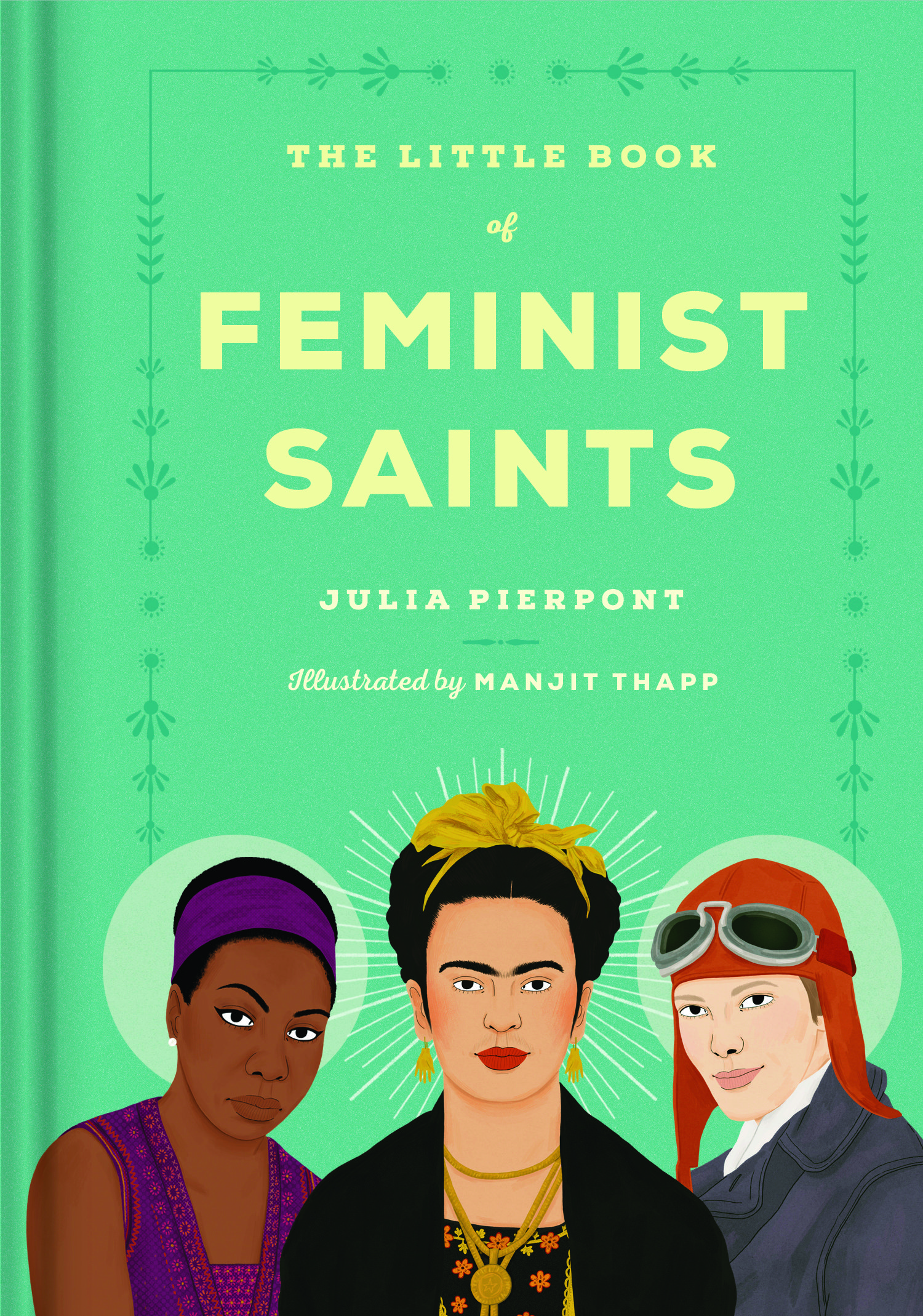 Book Launch: The Little Book of Feminist Saints by Julia Pierpont, Illustrated by Manjitt Thapp — in conversation w/ Julie Buntin