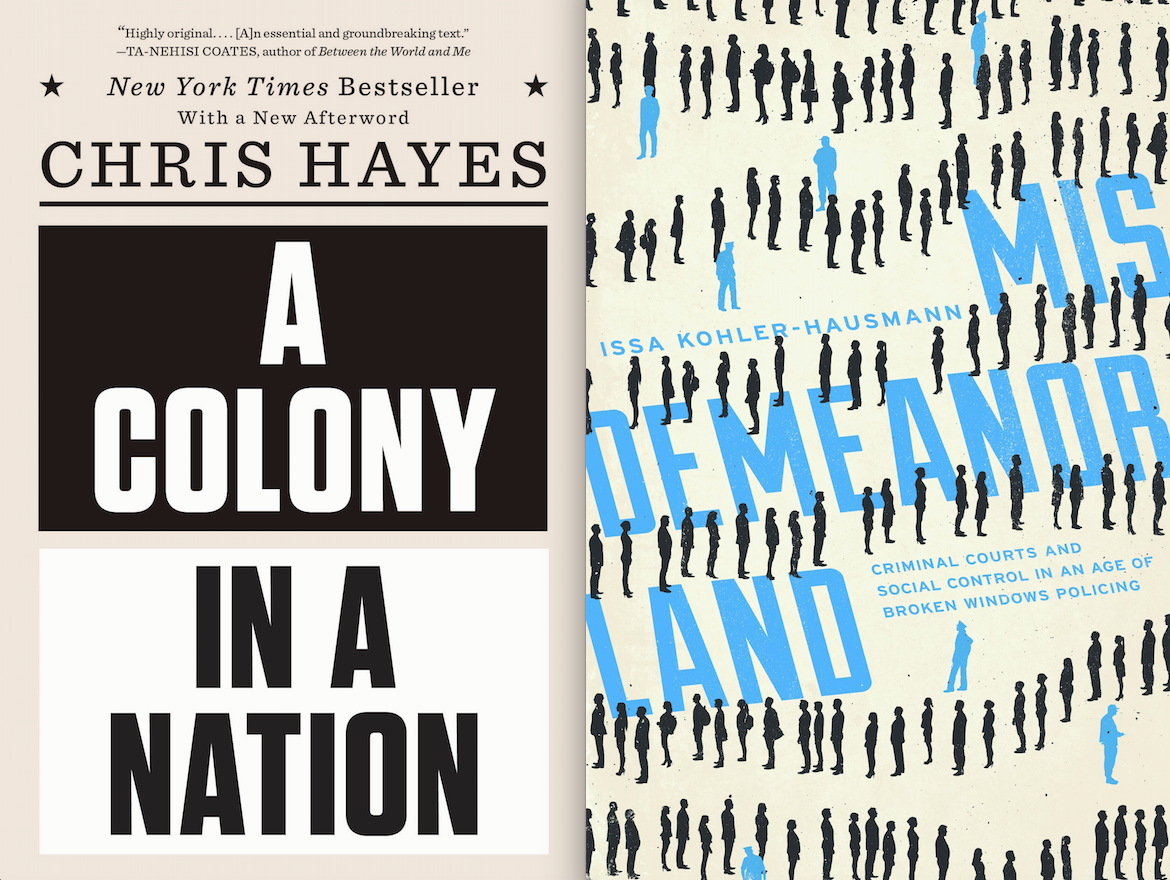 Joint Book Launch: A Colony in a Nation by Chris Hayes & Misdemeanorland by Issa Kohler-Hausmann