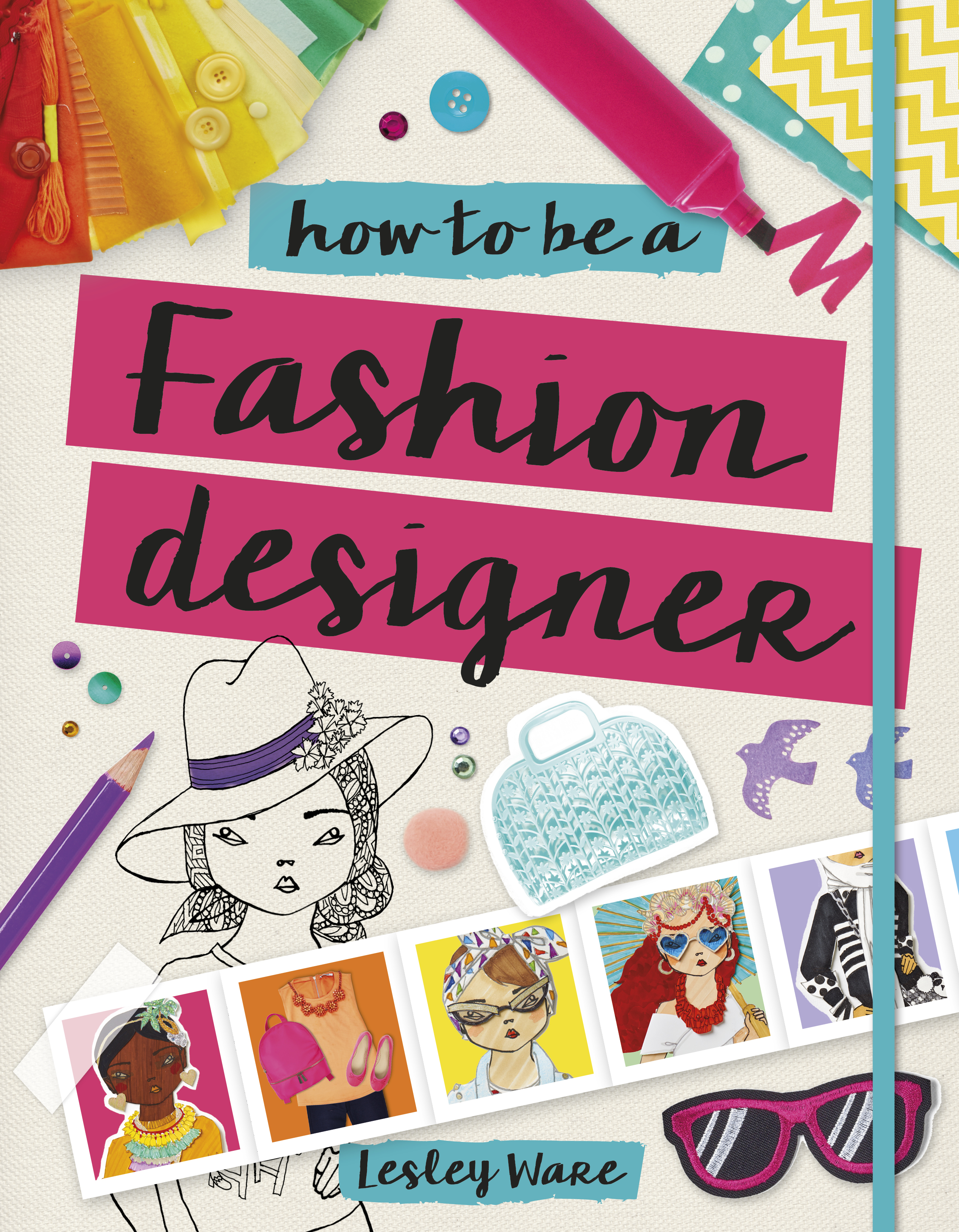 Book Launch & Kids' Craft Event: How to Be a Fashion Designer by Lesley Ware