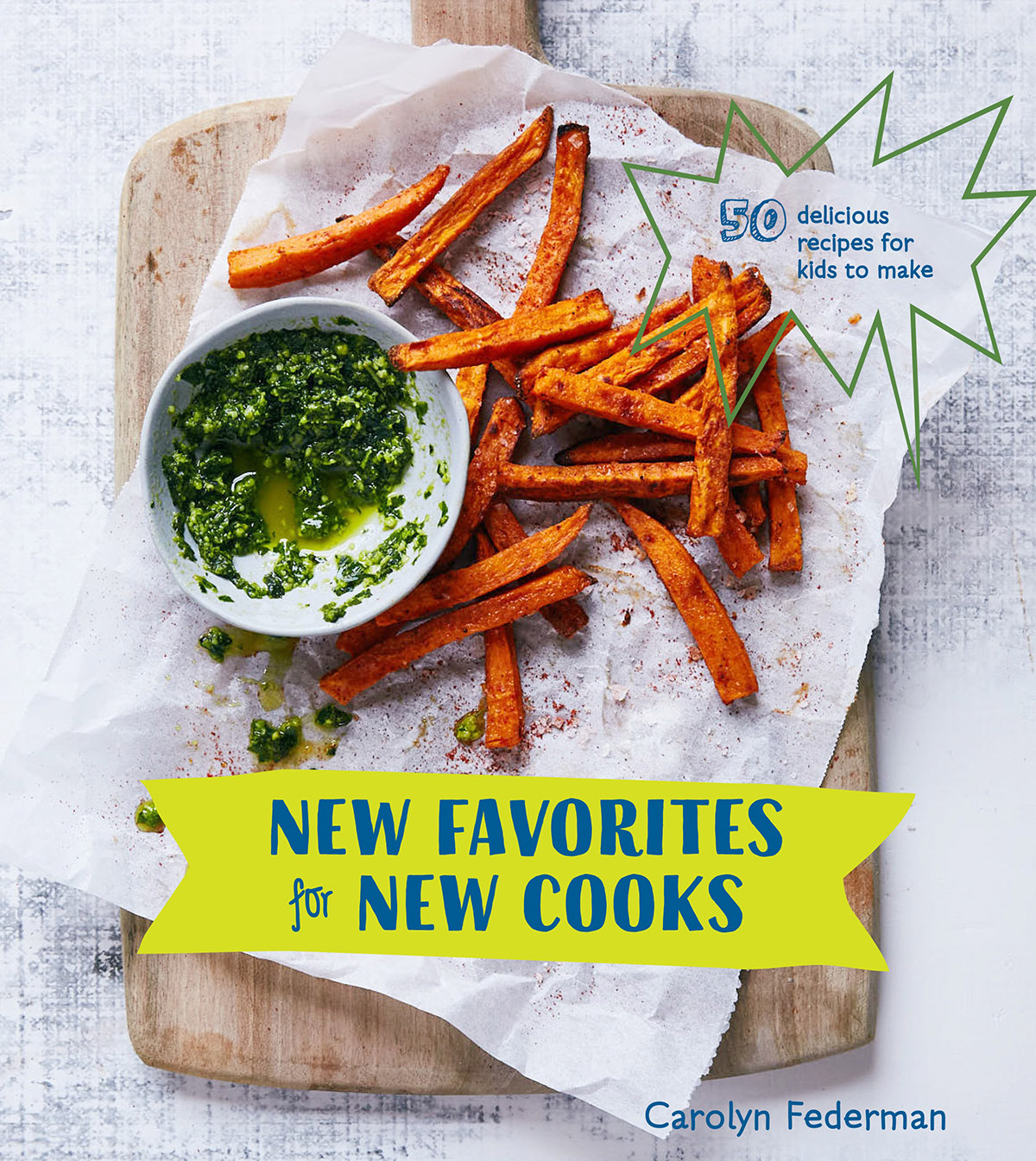 Cookbook Launch: New Favorites for New Cooks: 50 Delicious Recipes for Kids to Make by Carolyn Federman