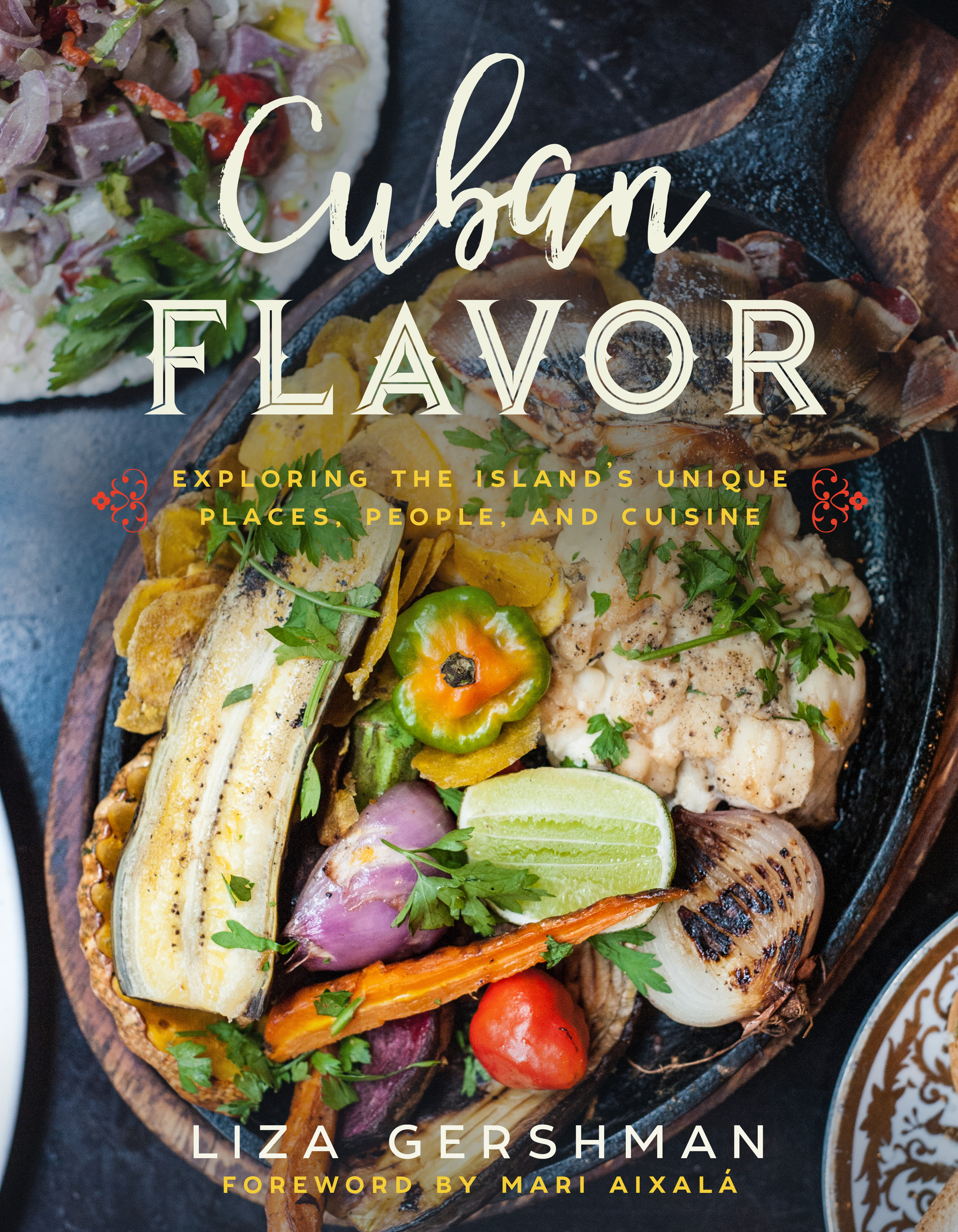 Book Launch: Cuban Flavor: Exploring the Island's Unique Places, People, and Cuisine by Liza Gershman