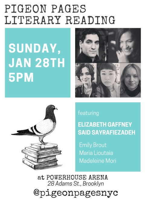 Pigeon Pages Literary Reading: Featuring Elizabeth Gaffney, Saïd Sayrafiezadeh, Emily Brout, Maria Lioutaia, & Madeleine Mori — Hosted by Alisson Wood