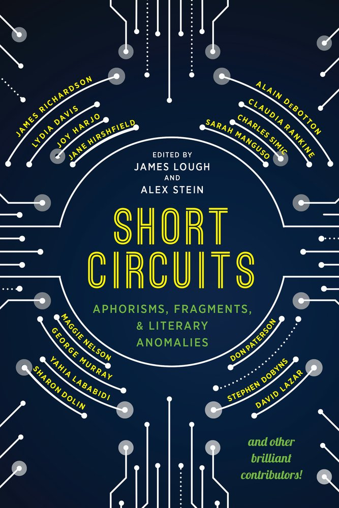 Book Launch: Short Circuits: Aphorisms, Fragments, and Literary Anomalies — Edited by James Lough & Alex Stein