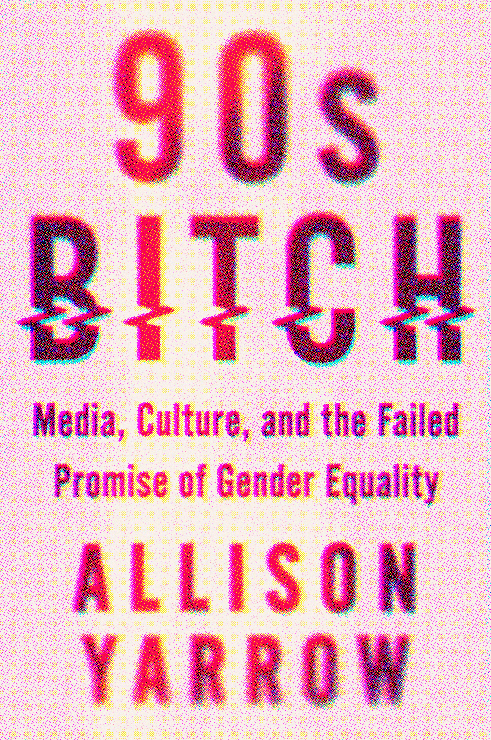 Book Launch: 90s Bitch: Media, Culture, and the Failed Promise of Gender Equality by Allison Yarrow — in conversation w/ Reshma Saujani