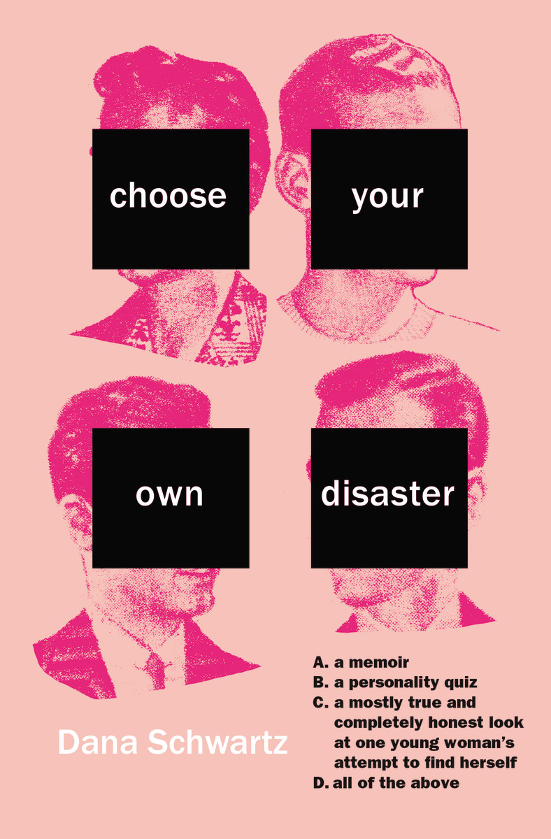 Book Launch: Choose Your Own Disaster by Dana Schwartz — in conversation w/ Jennifer Wright