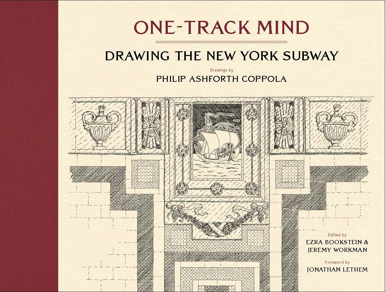 Book Launch: One-Track Mind: Drawing the New York Subway by Philip Ashforth Coppola, Ezra Bookstein & Jeremy Workman