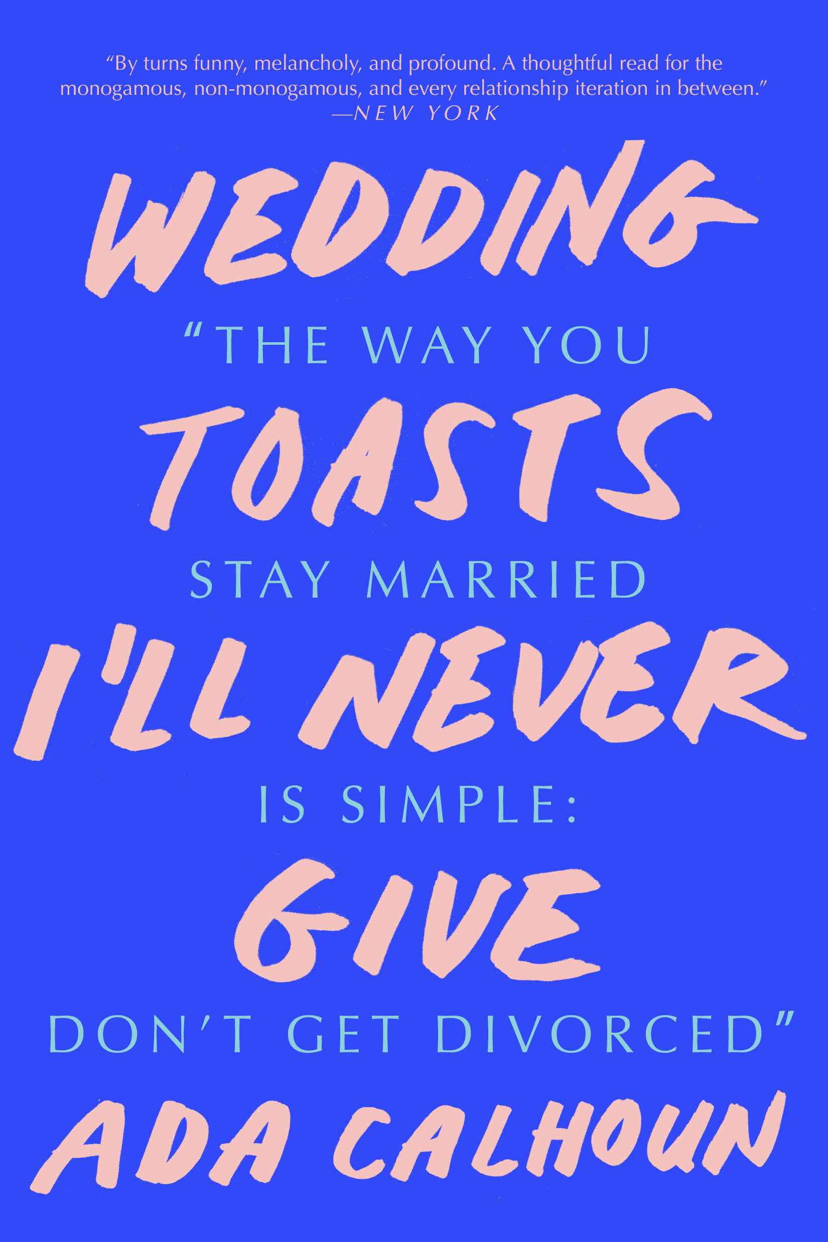 Book Launch: Wedding Toasts I'll Never Give by Ada Calhoun