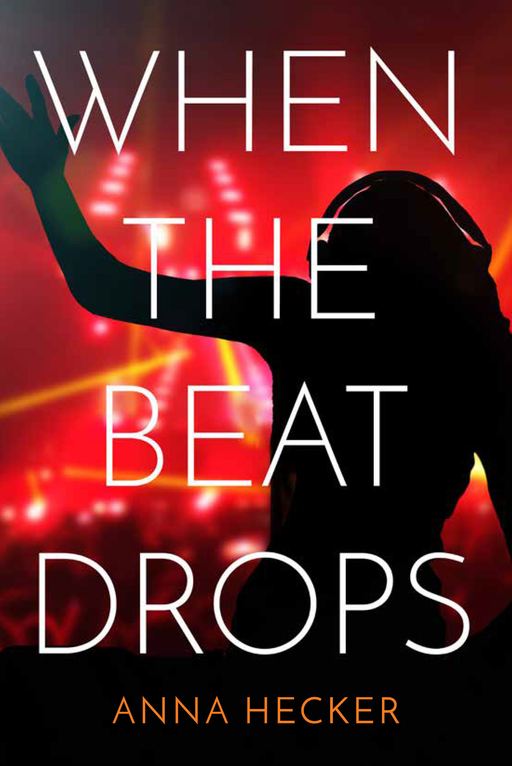 Book Launch: When the Beat Drops by Anna Hecker