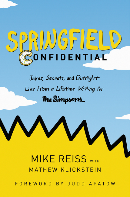 Book Launch: Springfield Confidential: Jokes, Secrets, and Outright Lies from a Lifetime Writing for The Simpsons by Mike Reiss & Mathew Klickstein