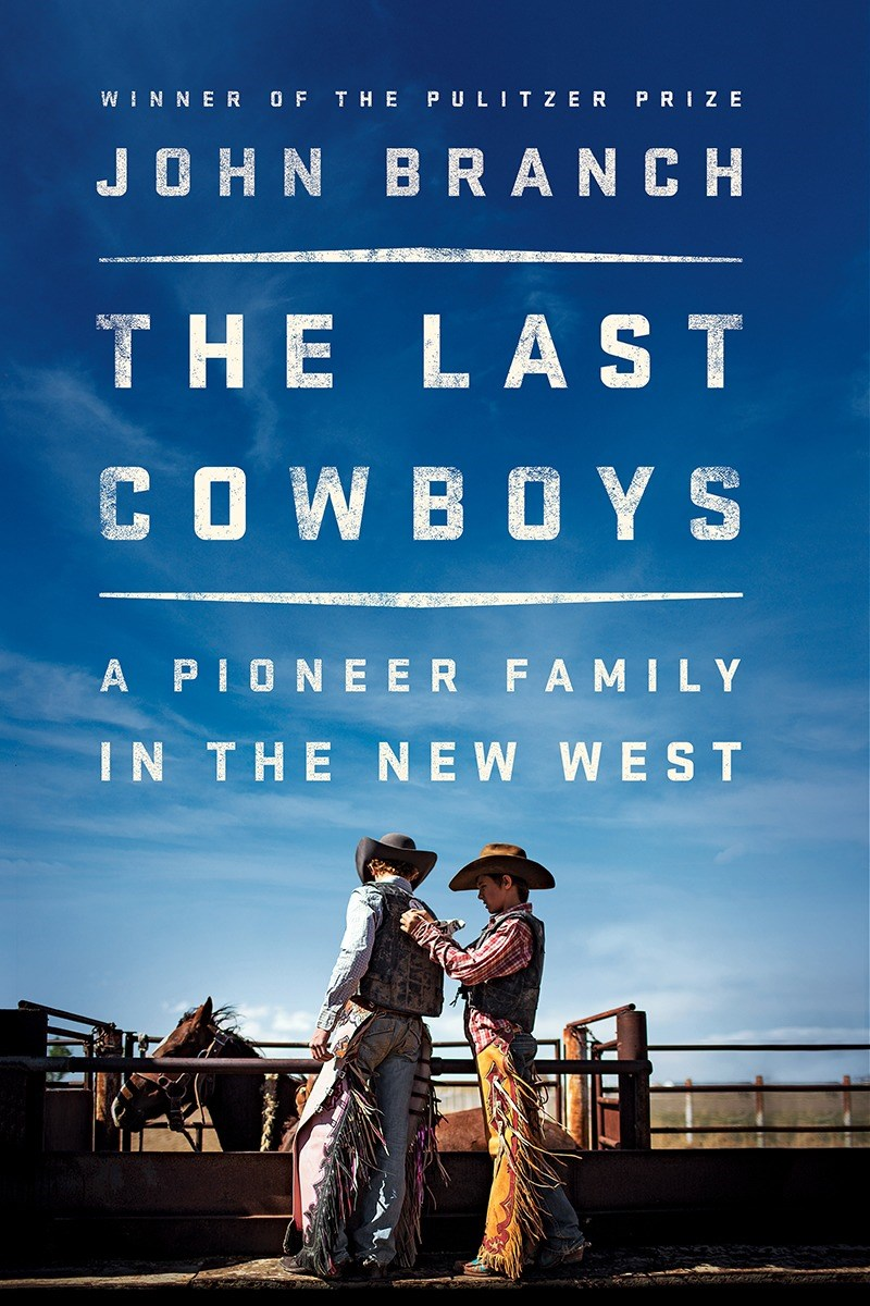 Book Launch: The Last Cowboys: A Pioneer Family in the New West by John Branch — in conversation w/ Sarah Lyall