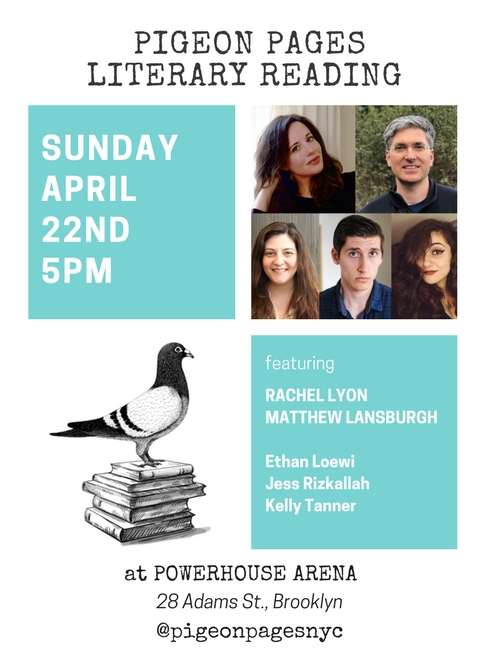 Pigeon Pages Literary Reading: Featuring Rachel Lyon, Matthew Lansburgh, Ethan Loewi, Jess Riz, & Kelly Tanner — Hosted by Alisson Wood