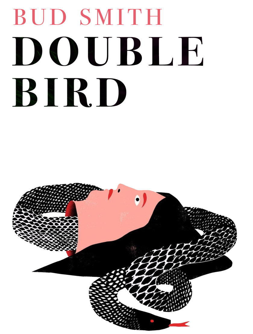 Book Event & Reading: Double Bird by Bud Smith — Readings by Brian Alan Ellis, Jane-Rebecca Cannarella, & Keri Smith