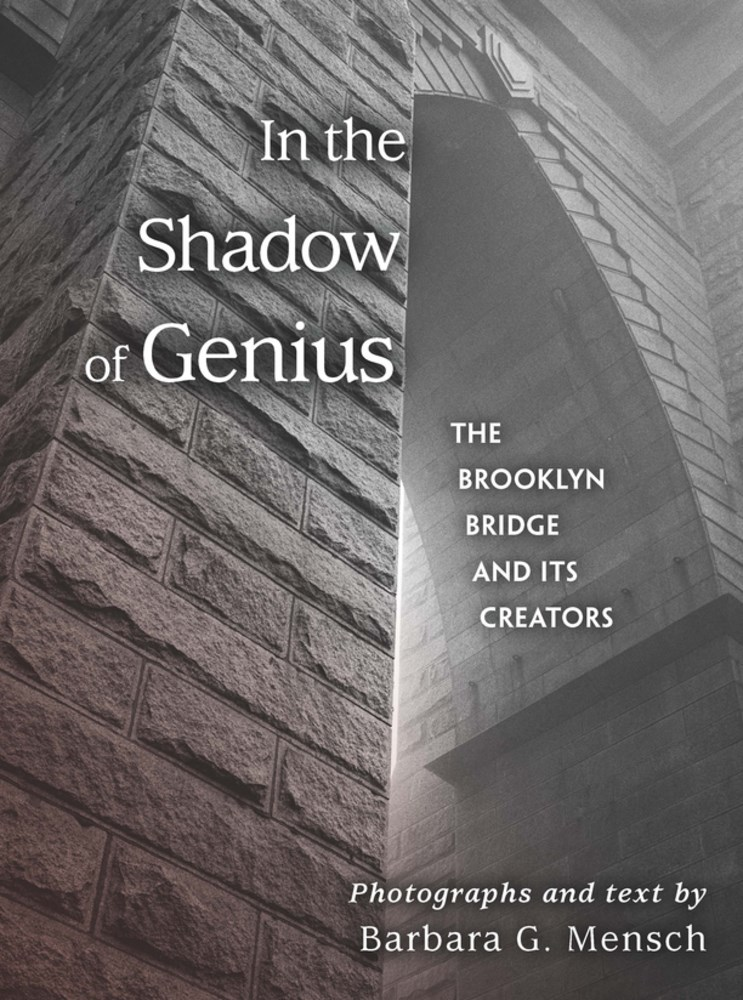 Photography Book Launch: In the Shadow of Genius: The Brooklyn Bridge and Its Creators by Barbara G. Mensch