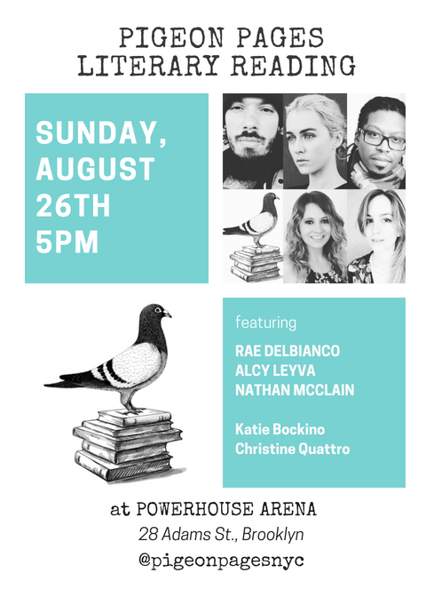 Pigeon Pages Literary Reading: Featuring Rae DelBianco, Nathan McClain, Alcy Leyva, Christine Quattro, & Katie Bockino — Hosted by Alisson Wood