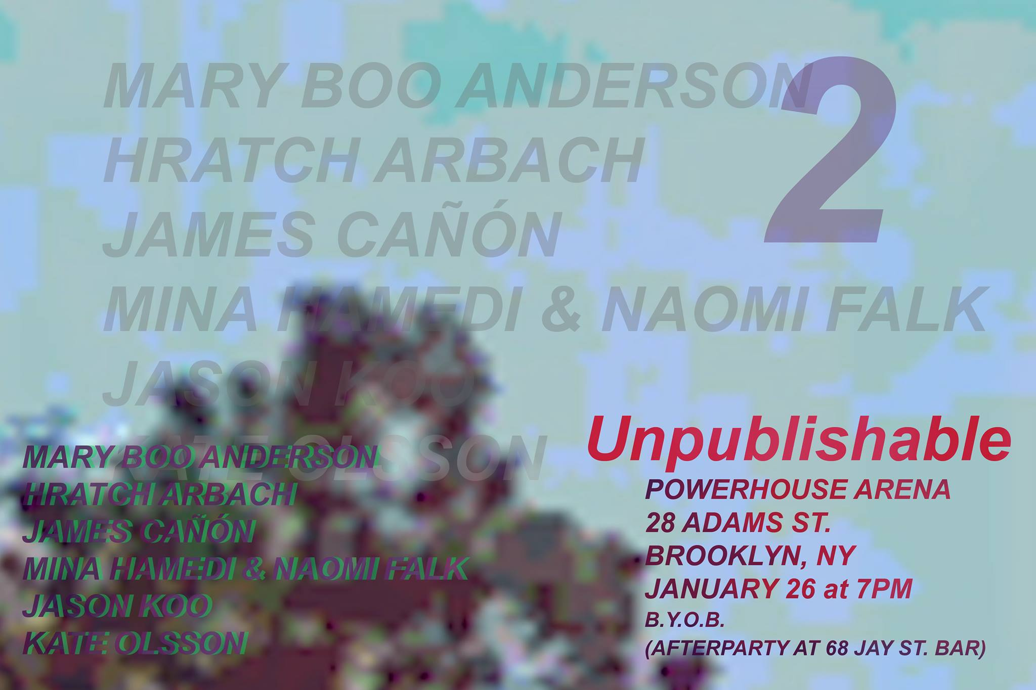 Reading: Unpublishable featuring Mary Boo Anderson, Hratch Arbach, James Cañón, Mina Hamedi & Naomi Falk, Jason Koo, Kate Olsson
