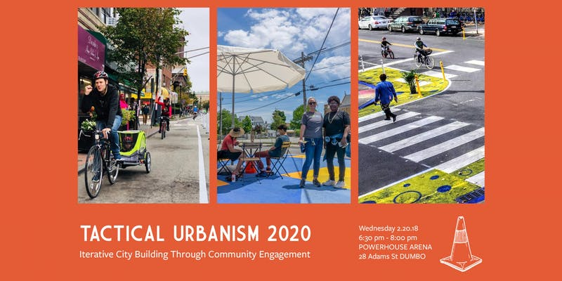 DUMBO Improvement District and Street Plans presents:  TACTICAL URBANISM 2020: Iterative City Building Through Community Engagement