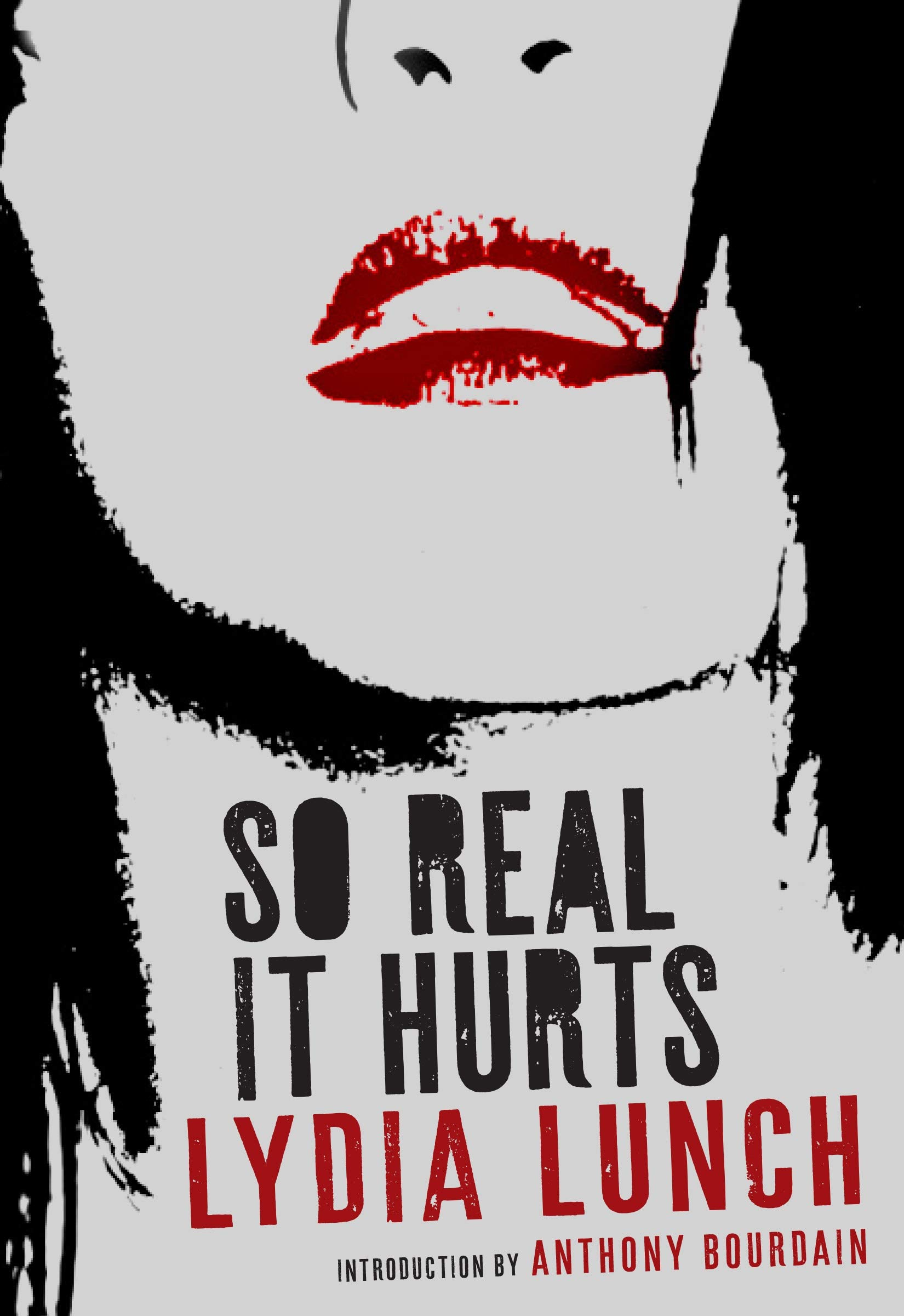 Book Launch: So Real It Hurts by Lydia Lunch