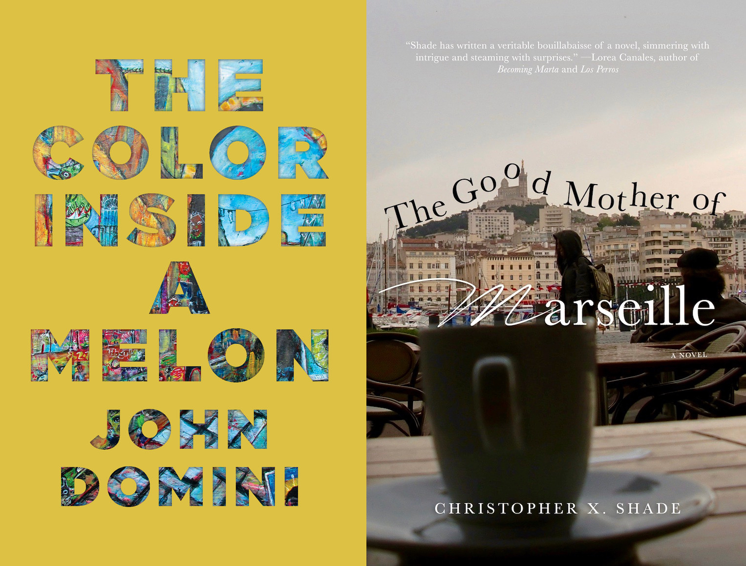 Joint Book Launch: The Color Inside a Melon by John Domini & The Good Mother of Marseille by Christopher X. Shade