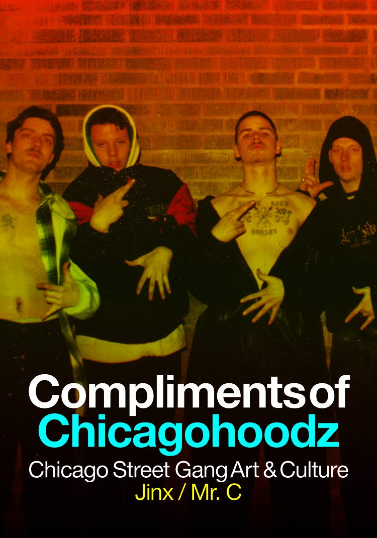 Book Launch: Compliments of Chicagohoodz by Jinx / Mr. C in conversation with Anthony Haden-Guest