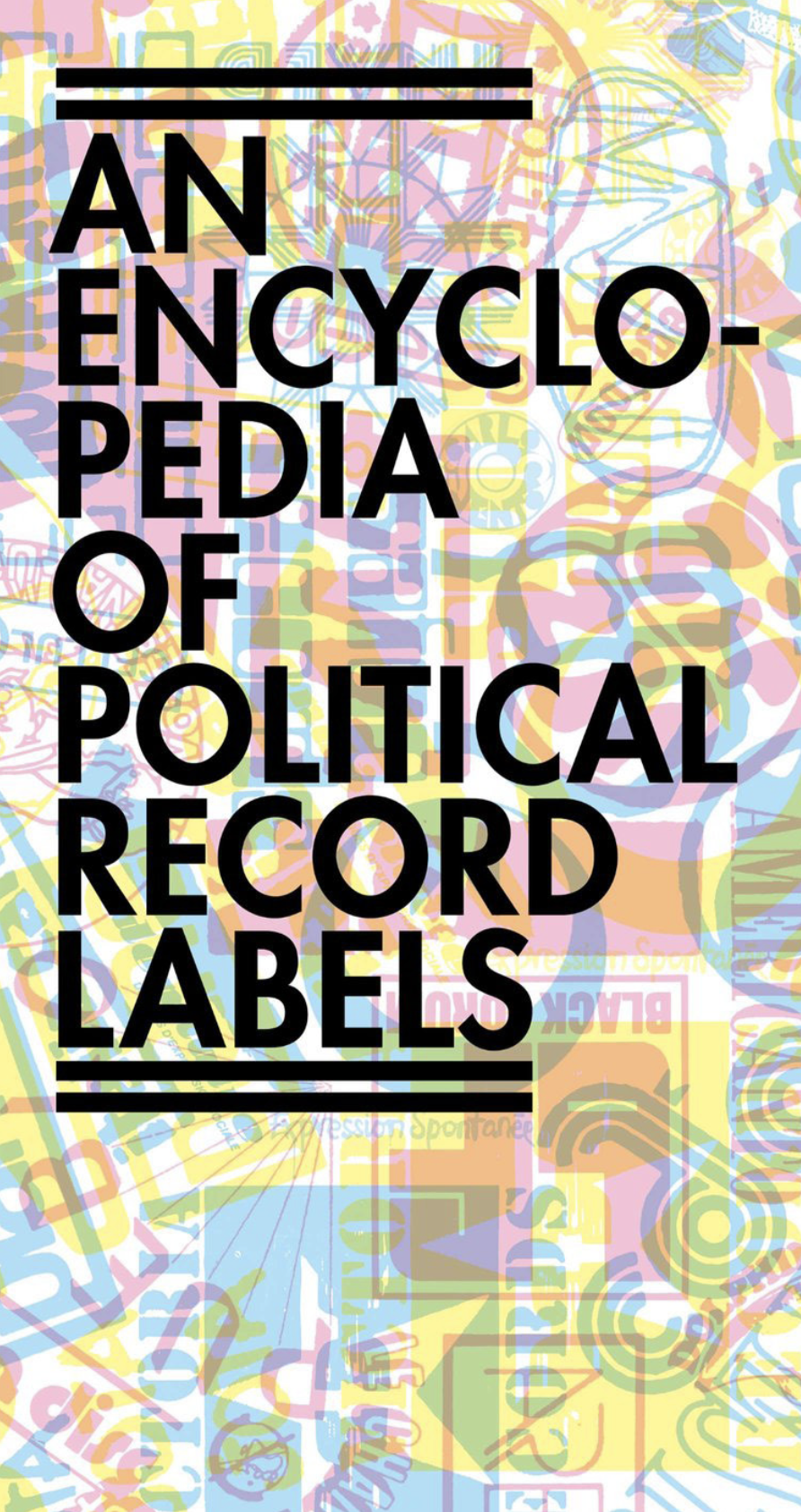 Book Launch: An Encyclopedia of Political Record Labels by Josh MacPhee in conversation with Johnny Temple
