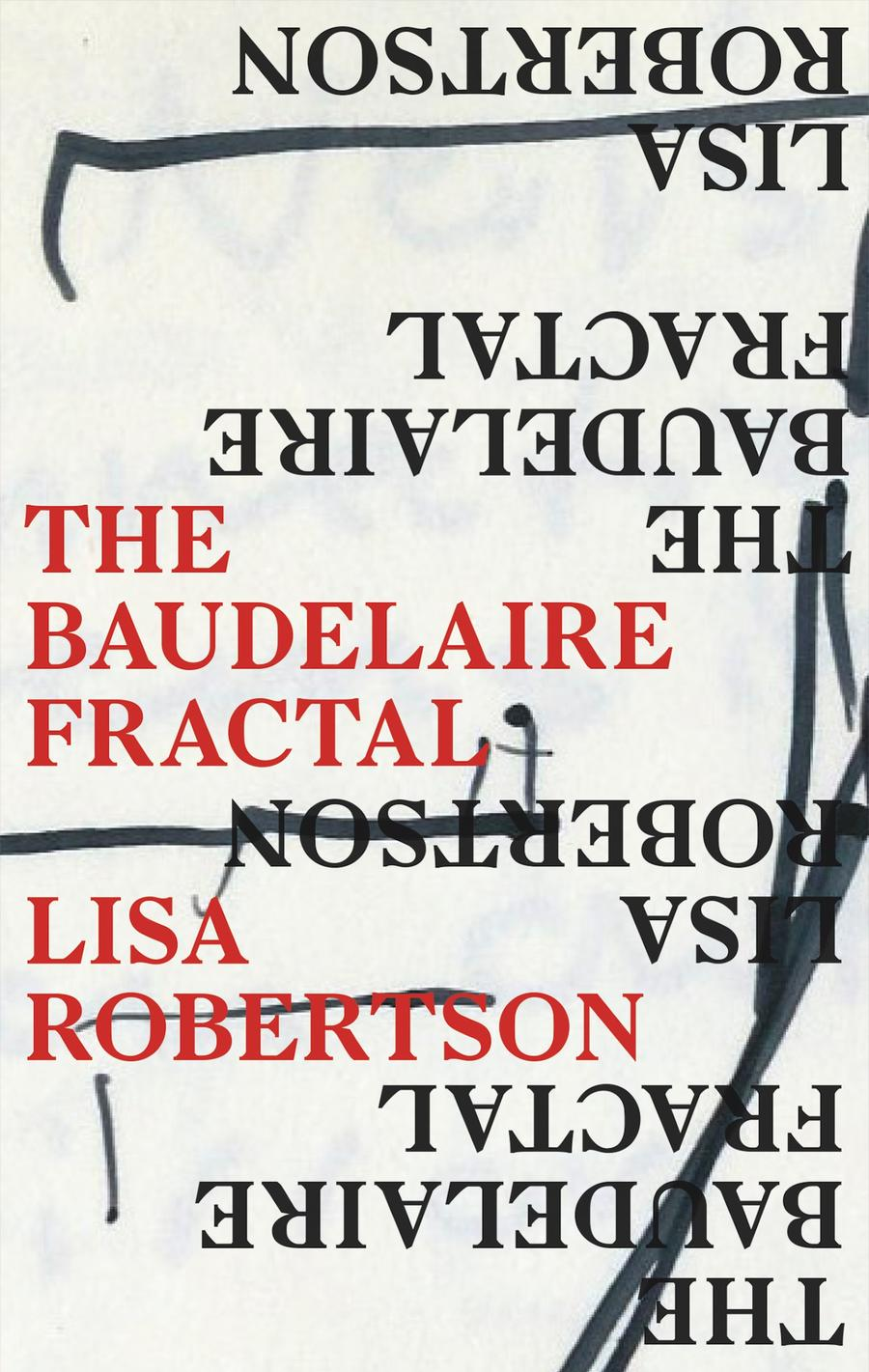 Book Launch: The Baudelaire Fractal by Lisa Robertson in conversation with Hildebrand Pam Dick