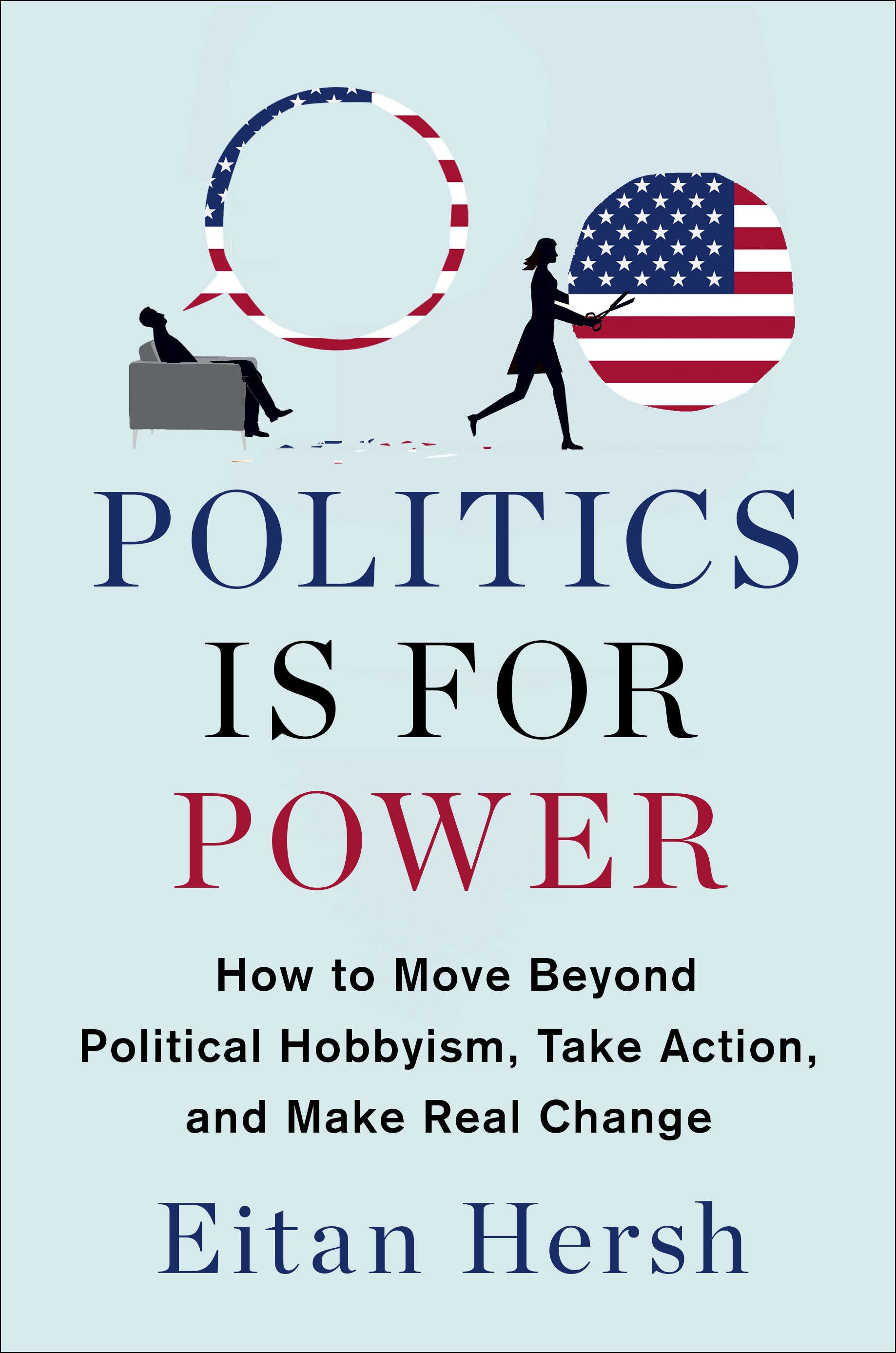 Book Launch: Politics Is For Power by Eitan Hersh