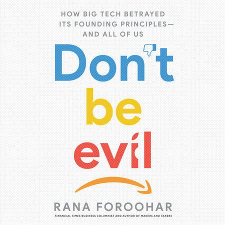 Book Talk: Don't Be Evil by Rana Foroohar