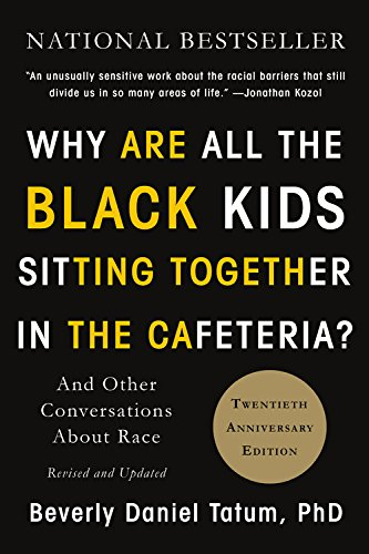 NYC Social Justice Book Club: Why Are All the Black Kids Sitting Together in the Cafeteria? by Beverly Tatum (POSTPONED)