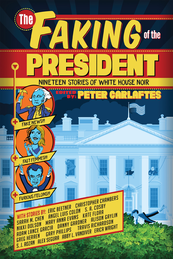 Virtual Book Launch: The Faking of the President - Nineteen Stories of White House Noir