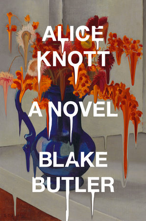 Virtual Book Launch: Alice Knott by Blake Butler in conversation with Chelsea Hodson