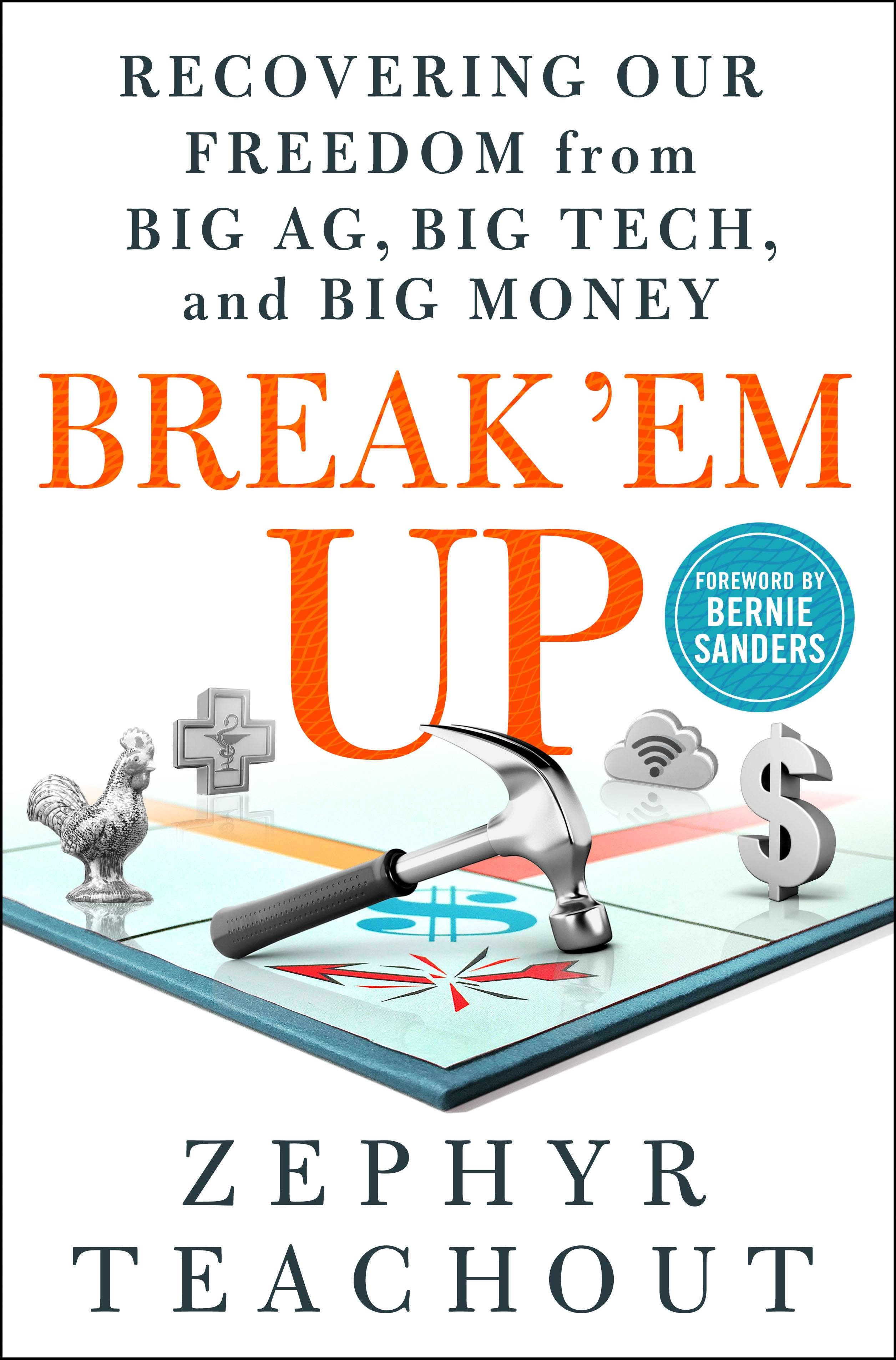Virtual Book Launch: Break 'Em Up by Zephyr Teachout in conversation with Astra Taylor