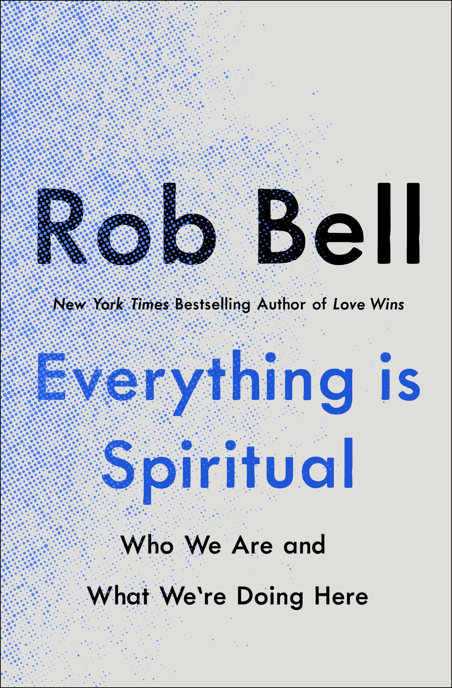 Virtual Book Launch: Everything Is Spiritual by Rob Bell in conversation with Vanessa Cornell