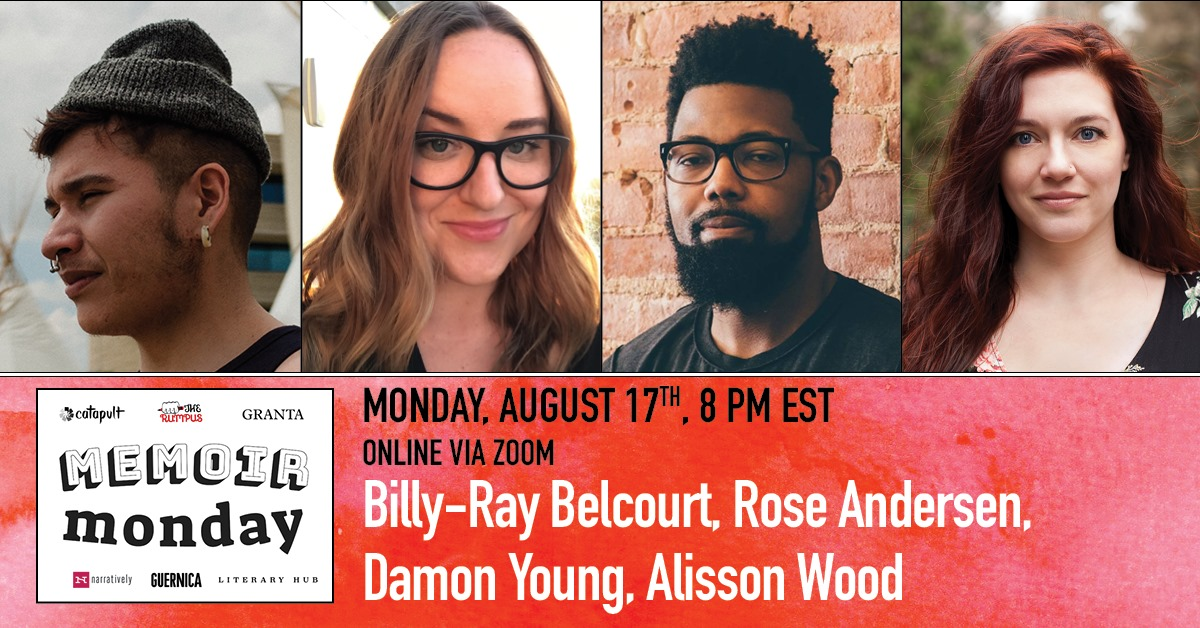 Virtual Memoir Monday: Featuring Billy-Ray Belcourt, Rose Andersen, Damon Young and Alisson Wood