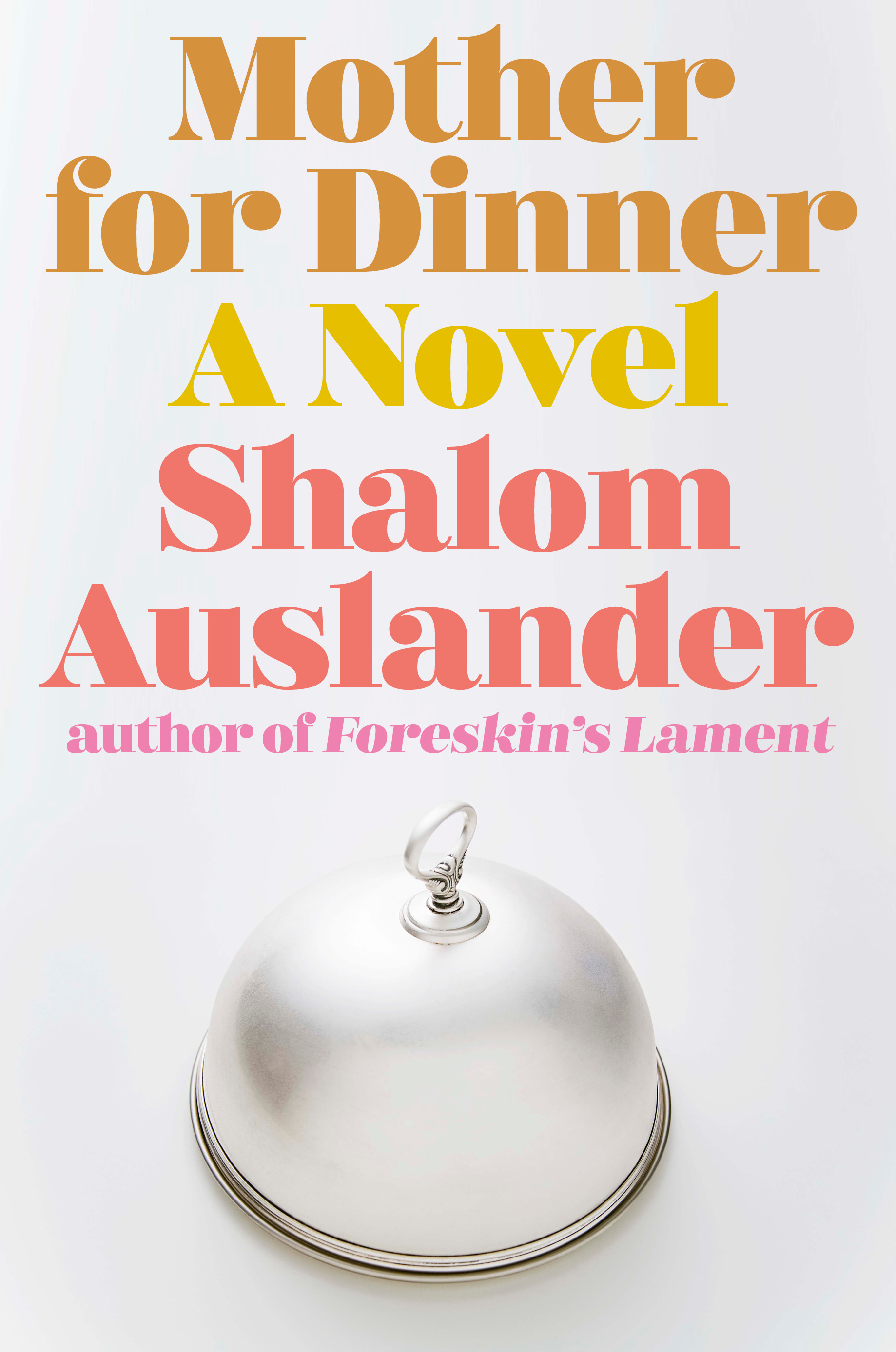 Virtual Book Launch: Mother for Dinner by Shalom Auslander