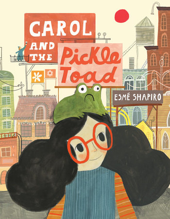 Virtual Saturday Story Time: Carol and the Pickle Toad  by Esmé Shapiro