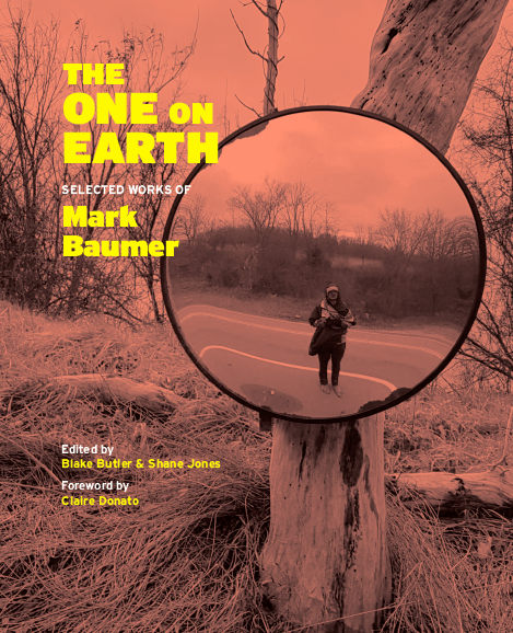 Virtual Book Launch for The One on Earth: Works by Mark Baumer featuring Ottessa Moshfegh, Jonathan Lethem, Blake Butler, Shane Jones and Claire Donato