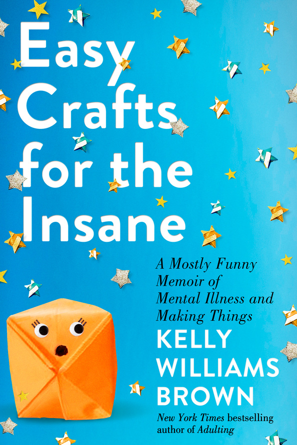 Virtual Book Launch: Easy Crafts for the Insane by Kelly Williams Brown in conversation with John Moe