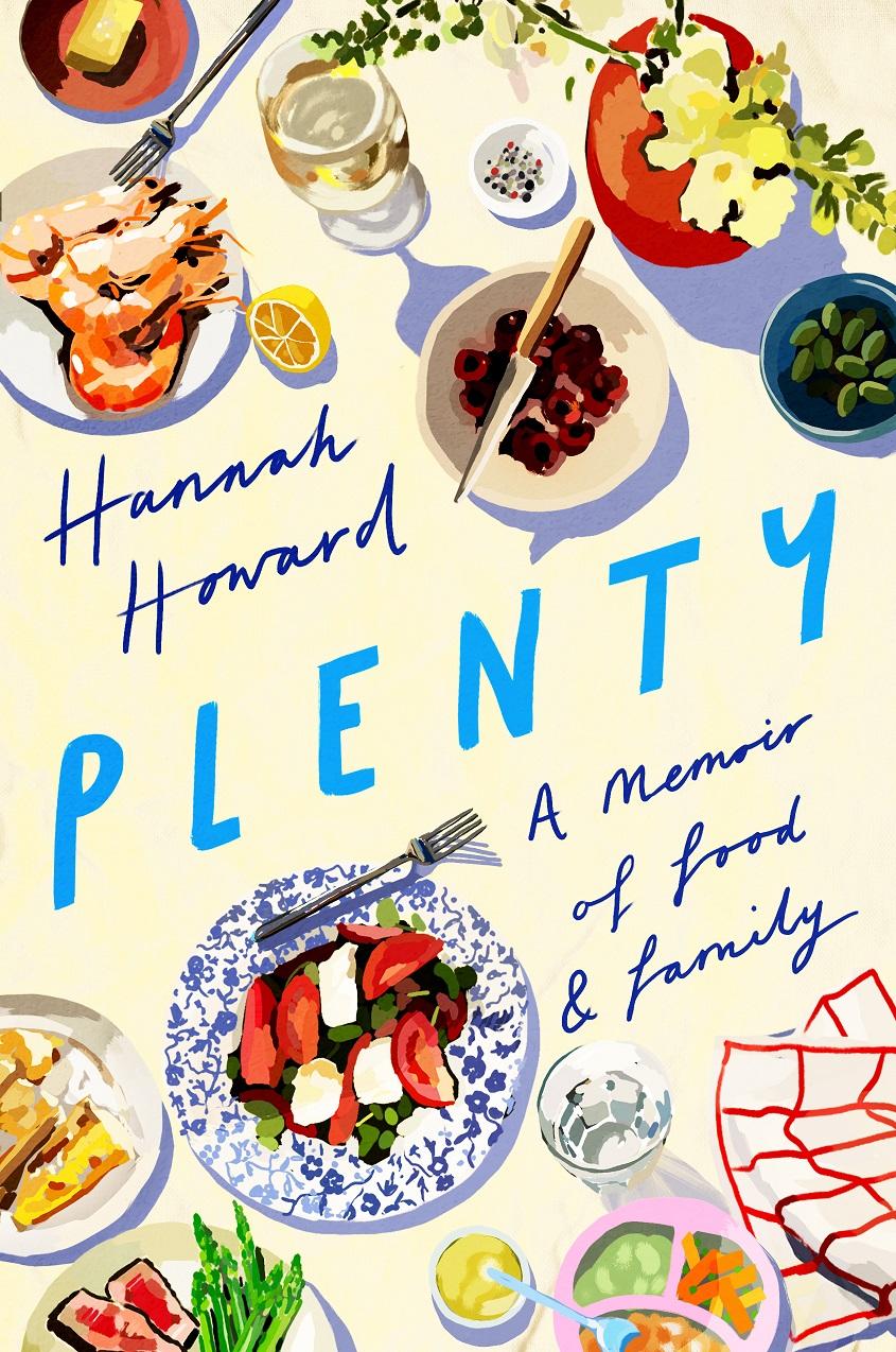 Book Launch: PLENTY: A Memoir of Food and Family by Hannah Howard