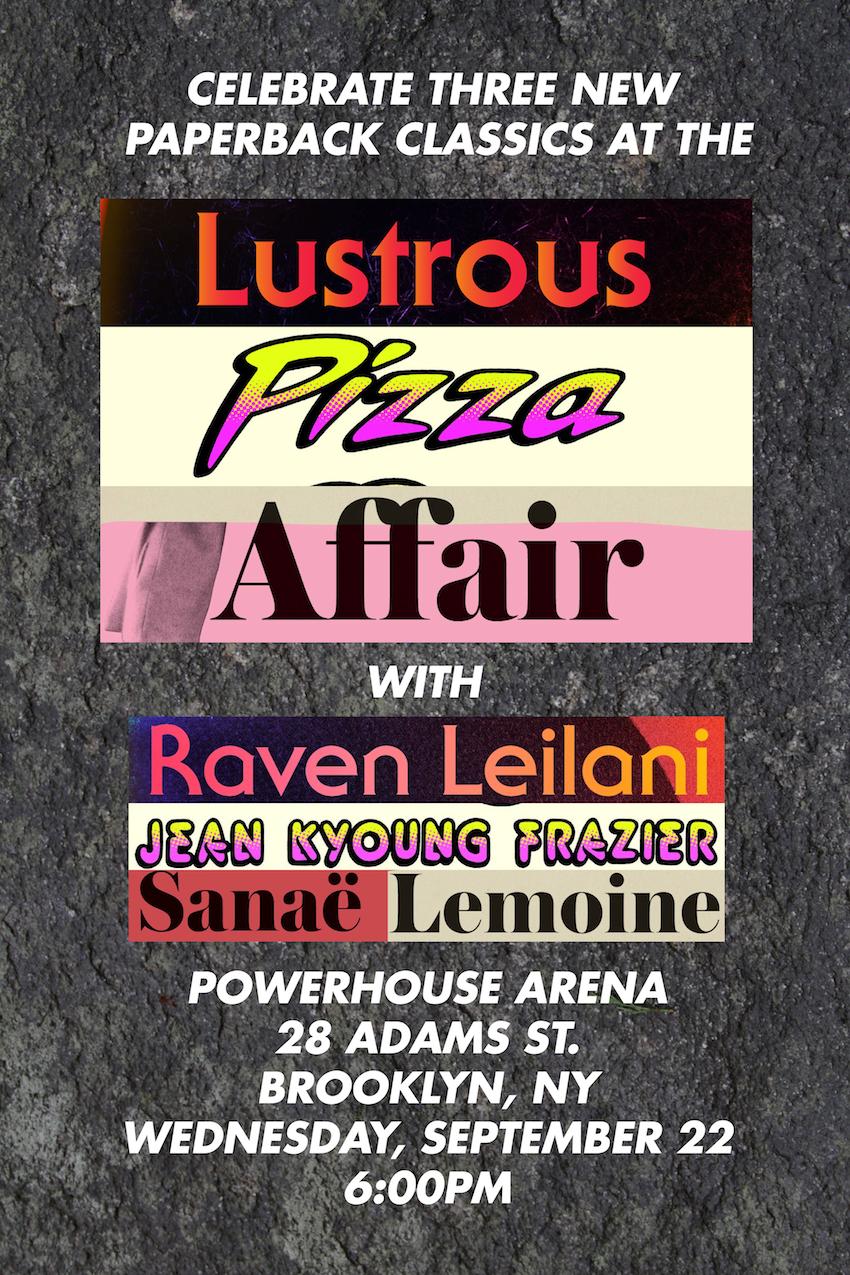 The Lustrous Pizza Affair with Raven Leilani, Jean Kyoung Frazier and Sanaë Lemoine