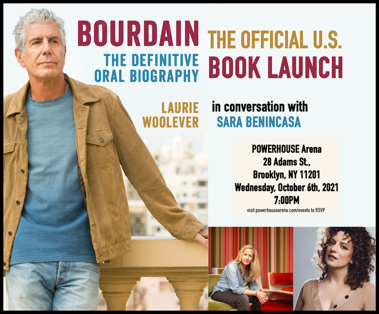 Official U.S. Book Launch: BOURDAIN: The Definitive Oral Biography by Laurie Woolever in conversation with Sara Benincasa