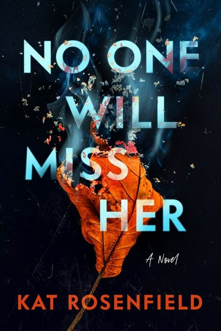 Book Launch: No One Will Miss Her by Kat Rosenfield in conversation with Andrea Bartz