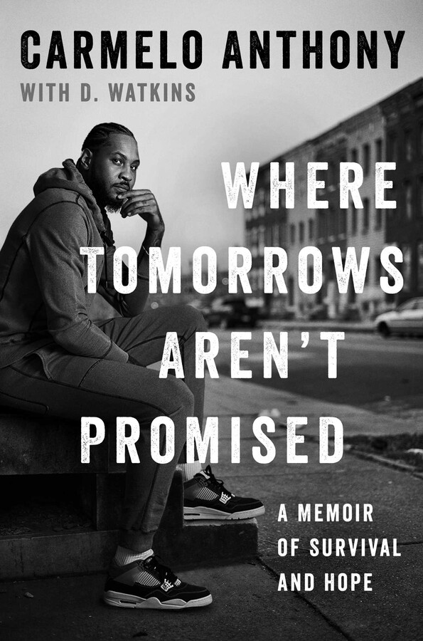 Official U.S. Book Launch and Signing: Where Tomorrows Aren't Promised by Carmelo Anthony