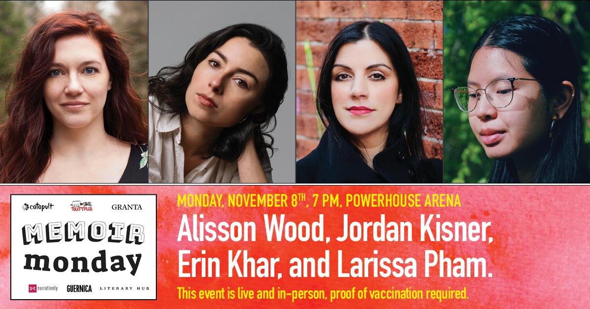 Memoir Monday: Featuring Erin Khar, Larissa Pham, Alisson Wood, & Jordan Kisner — Hosted by Lilly Dancyger